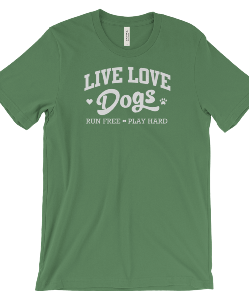 Dog Lover T-shirt: Live Love dogs
